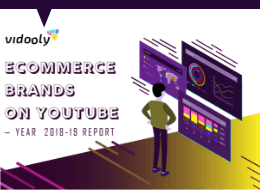 Ecommerce Brands on YouTube 2018-19